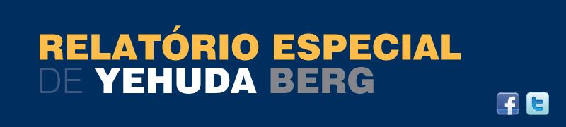 Special Report from Yehuda Berg